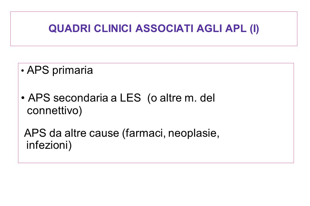 QUADRI CLINICI ASSOCIATI AGLI APL (I)