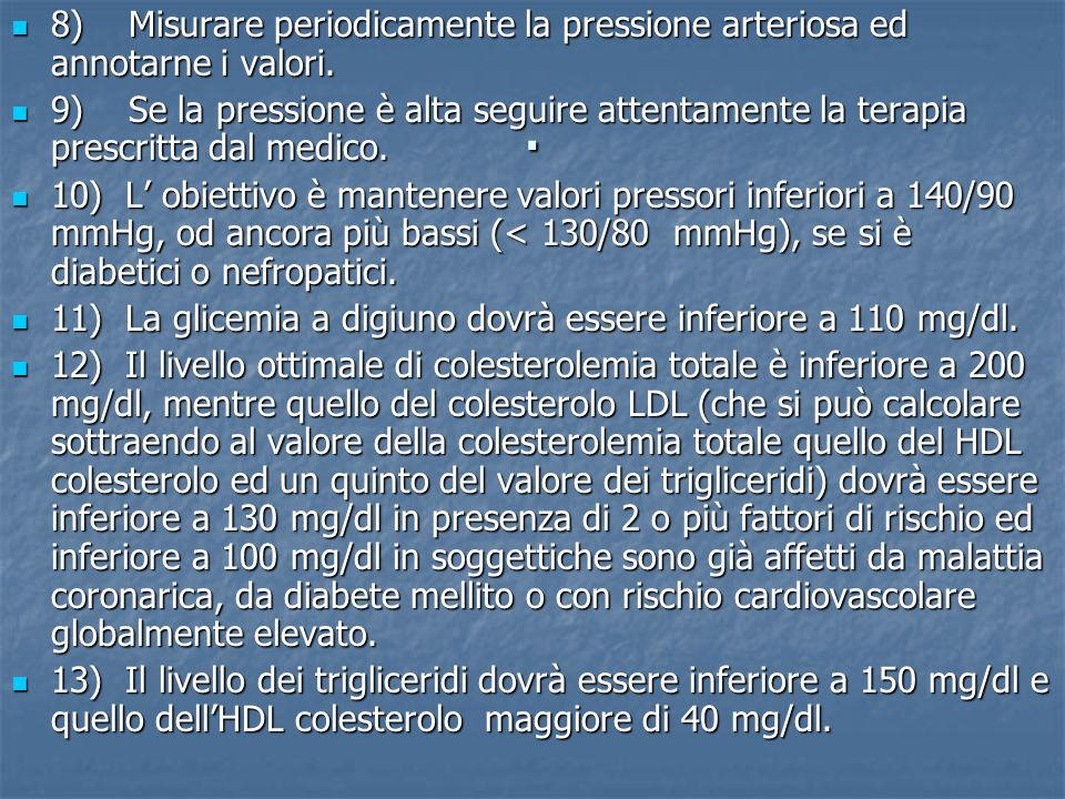 8) Misurare periodicamente la pressione arteriosa ed annotarne i valori.