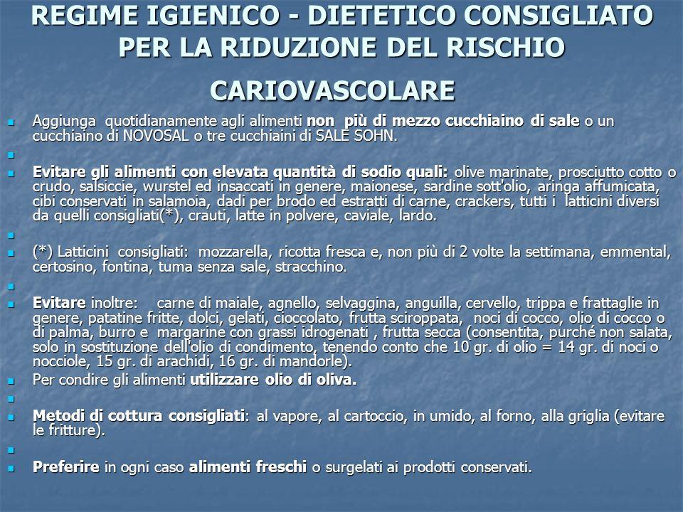 REGIME IGIENICO - DIETETICO CONSIGLIATO PER LA RIDUZIONE DEL RISCHIO CARIOVASCOLARE