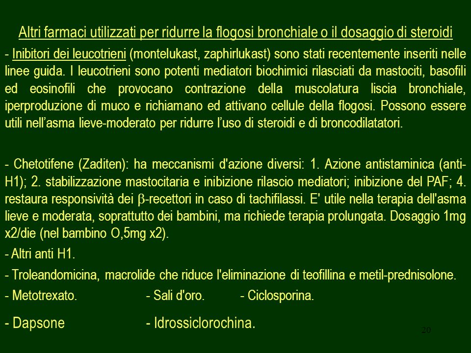 - Dapsone - Idrossiclorochina.