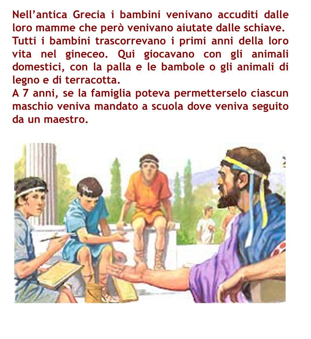 Nell'antica Grecia i bambini venivano accuditi dalle loro mamme che però venivano aiutate dalle schiave.