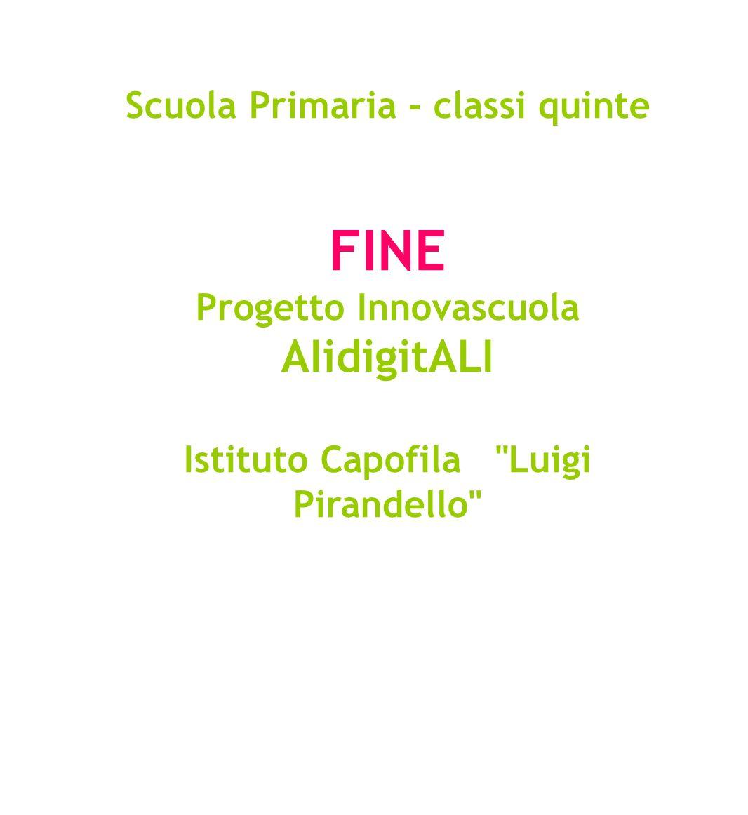 FINE AIidigitALI Scuola Primaria - classi quinte Progetto Innovascuola