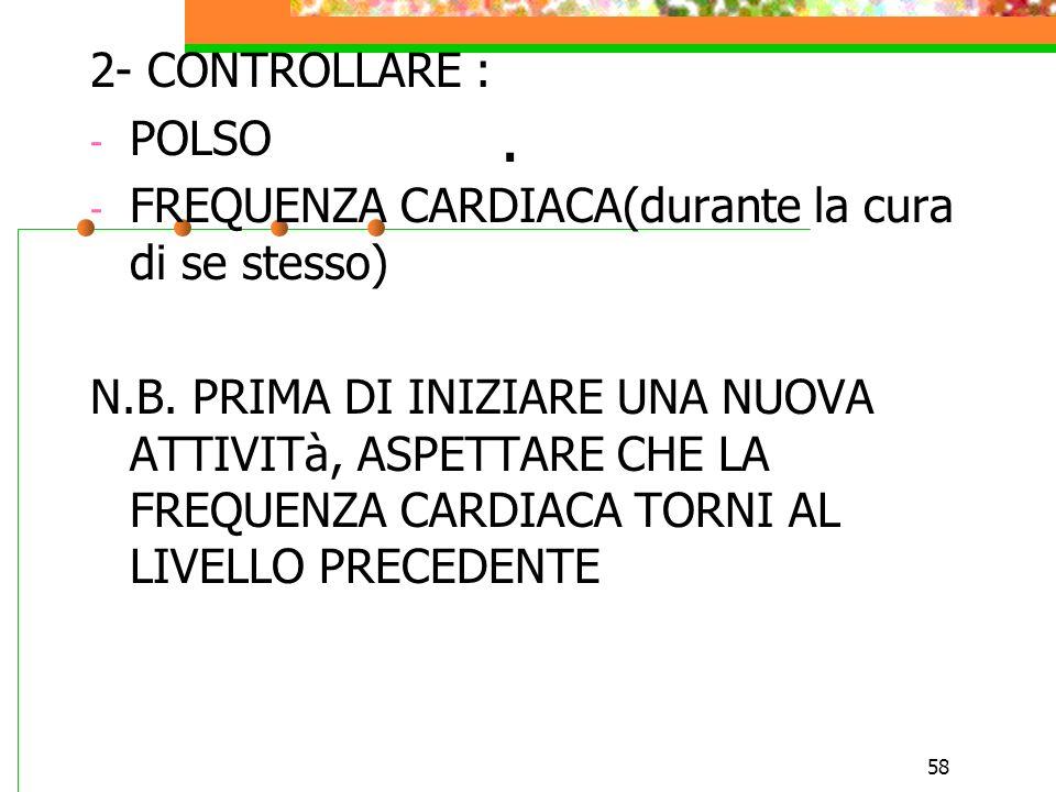 2- CONTROLLARE :POLSO. FREQUENZA CARDIACA(durante la cura di se stesso)