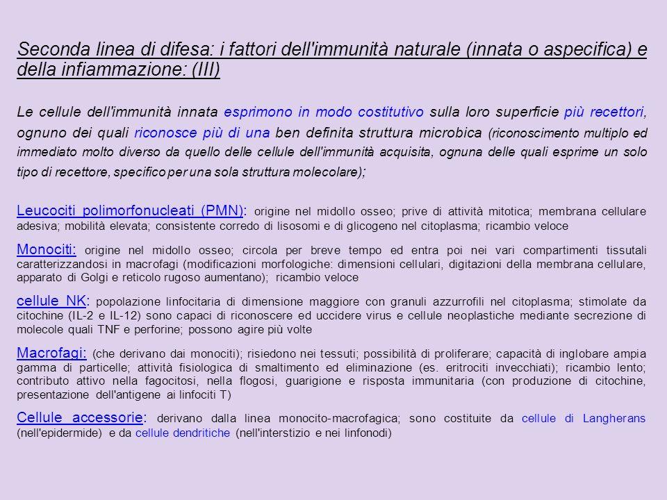 Seconda linea di difesa: i fattori dell immunità naturale (innata o aspecifica) e della infiammazione: (III)