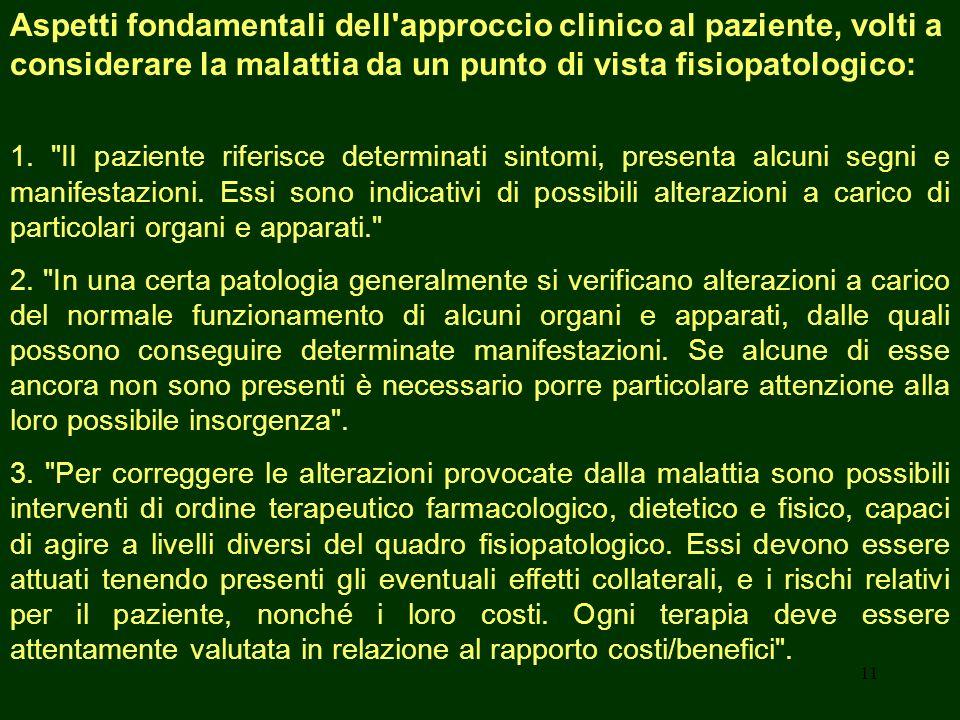 Aspetti fondamentali dell approccio clinico al paziente, volti a considerare la malattia da un punto di vista fisiopatologico: