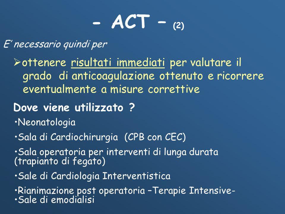 - ACT – (2) ottenere risultati immediati per valutare il