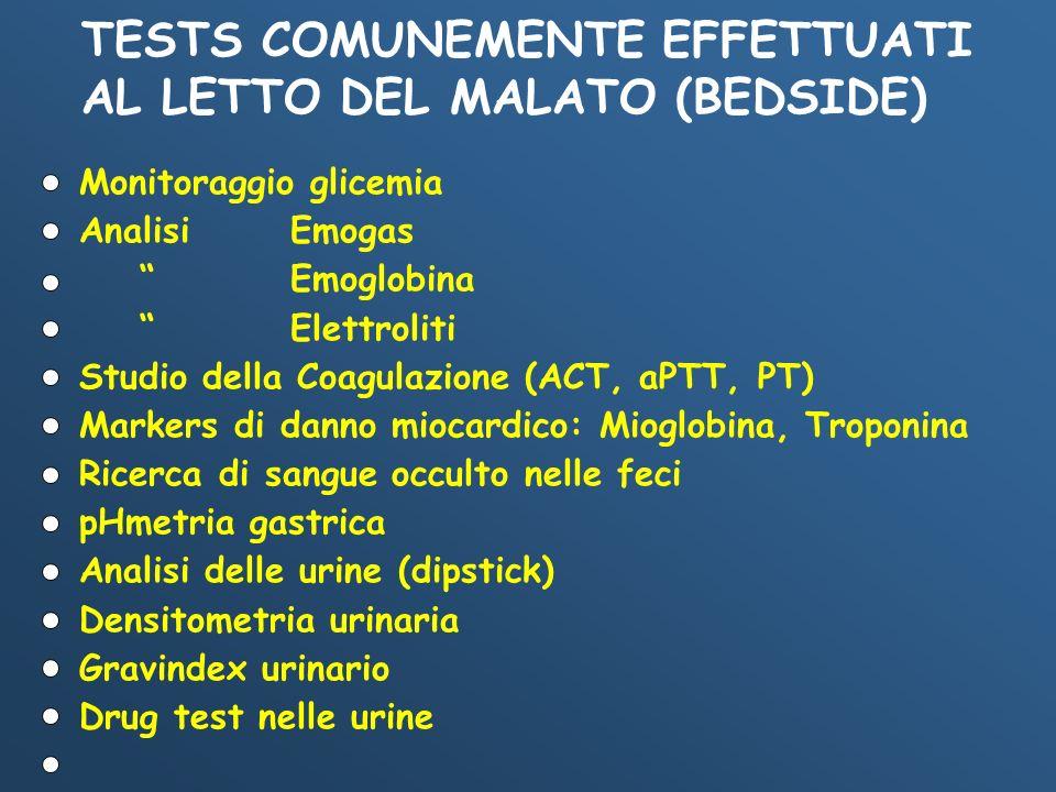 TESTS COMUNEMENTE EFFETTUATI AL LETTO DEL MALATO (BEDSIDE)