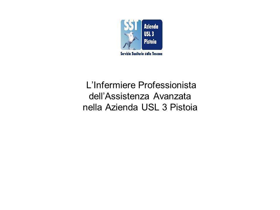 L'Infermiere Professionista dell'Assistenza Avanzata nella Azienda USL 3 Pistoia