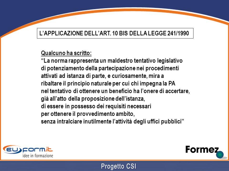 L'APPLICAZIONE DELL'ART. 10 BIS DELLA LEGGE 241/1990