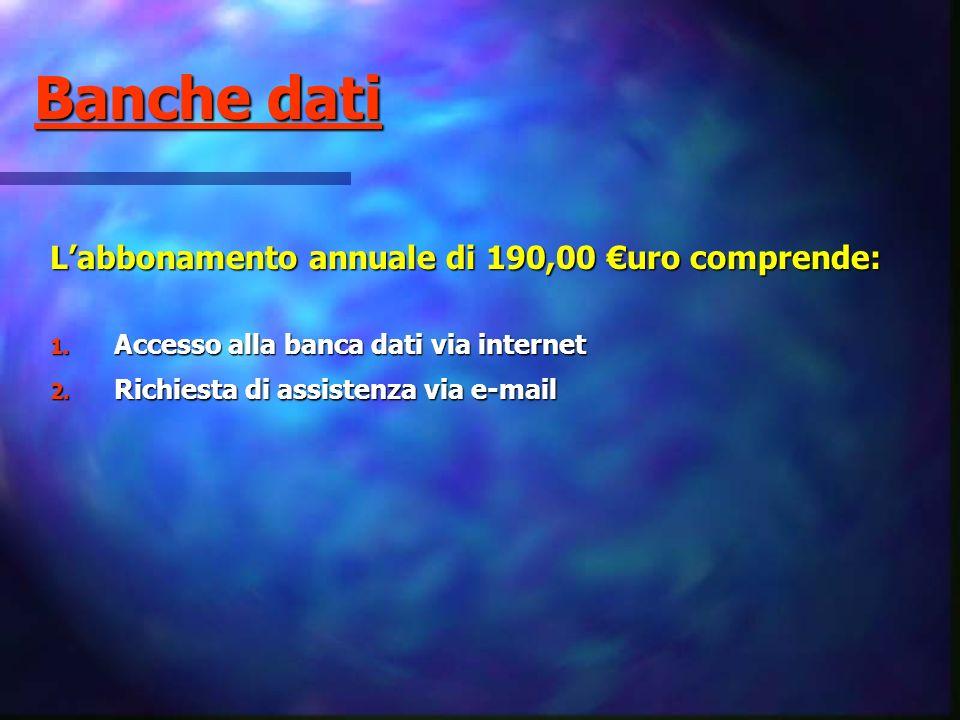 Banche dati L'abbonamento annuale di 190,00 €uro comprende: