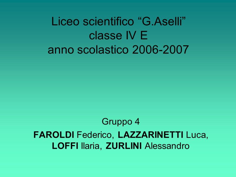 Liceo scientifico G.Aselli classe IV E anno scolastico 2006-2007