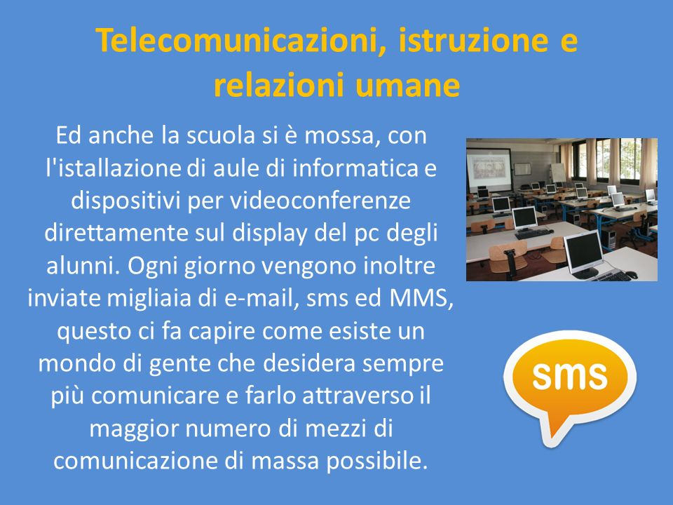 Telecomunicazioni, istruzione e relazioni umane