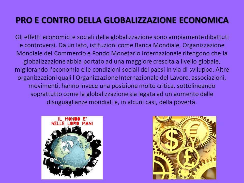 PRO E CONTRO DELLA GLOBALIZZAZIONE ECONOMICA
