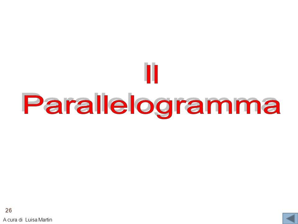 Il Parallelogramma A cura di Luisa Martin