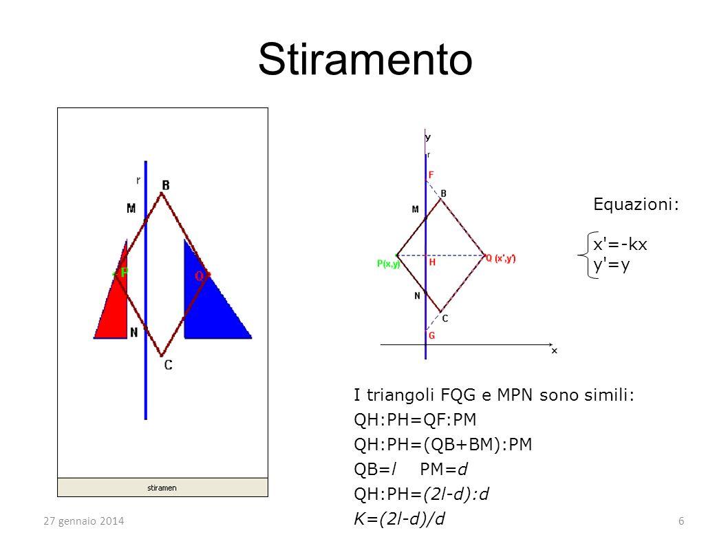 Stiramento Equazioni: x =-kx y =y I triangoli FQG e MPN sono simili:
