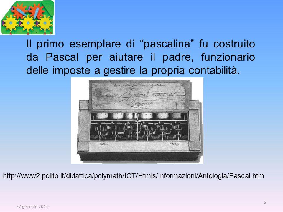 Il primo esemplare di pascalina fu costruito da Pascal per aiutare il padre, funzionario delle imposte a gestire la propria contabilità.