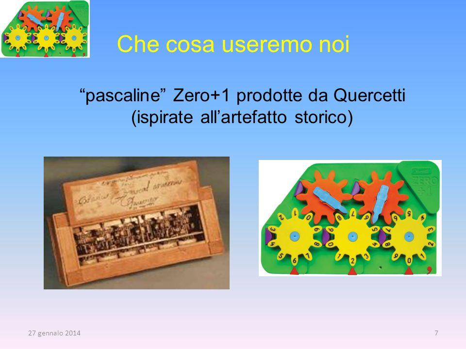 Che cosa useremo noi pascaline Zero+1 prodotte da Quercetti (ispirate all'artefatto storico) 27 marzo 2017.