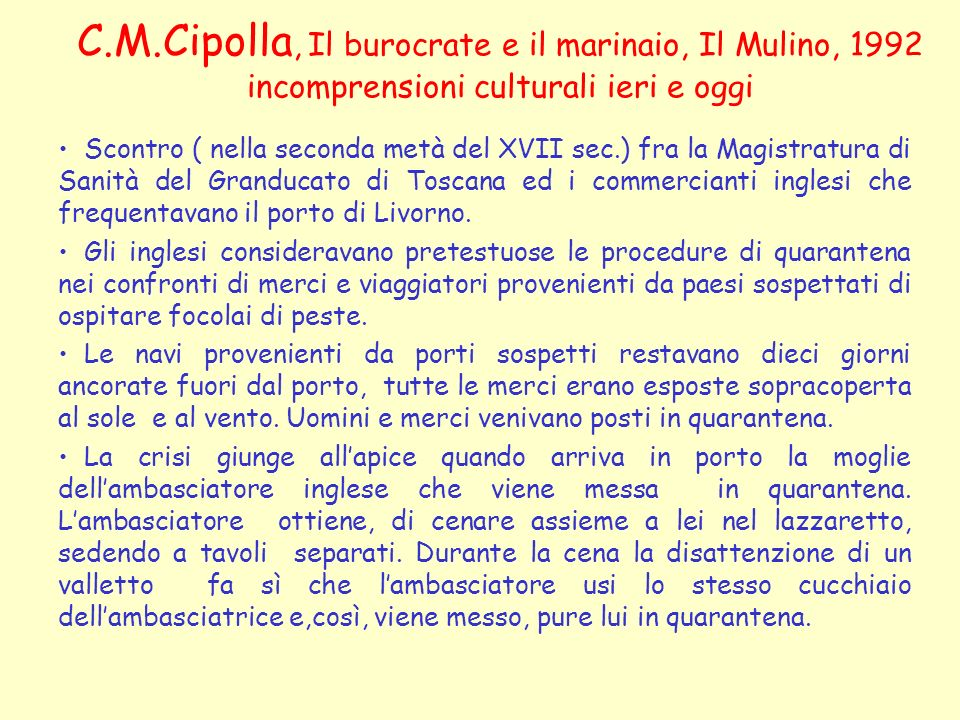 C.M.Cipolla, Il burocrate e il marinaio, Il Mulino, 1992 incomprensioni culturali ieri e oggi