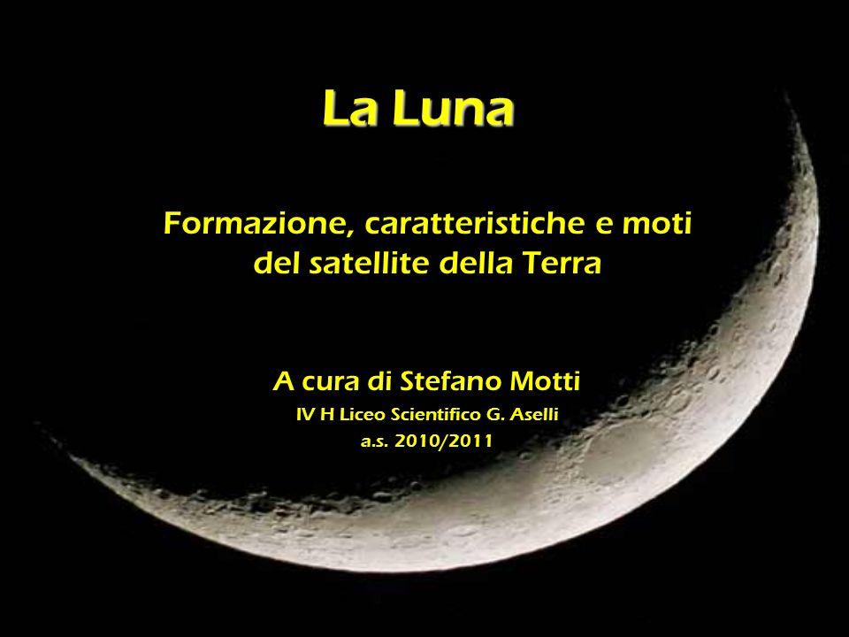 La Luna Formazione, caratteristiche e moti del satellite della Terra