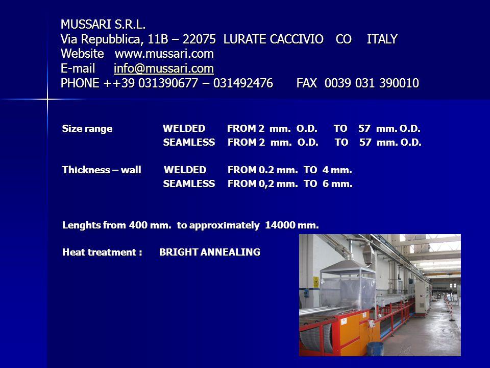 MUSSARI S.R.L. Via Repubblica, 11B – 22075 LURATE CACCIVIO CO ITALY Website www.mussari.com E-mail info@mussari.com PHONE ++39 031390677 – 031492476 FAX 0039 031 390010