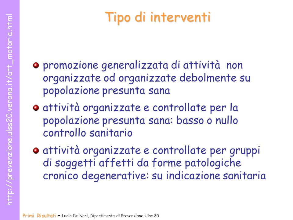 Tipo di interventi promozione generalizzata di attività non organizzate od organizzate debolmente su popolazione presunta sana.
