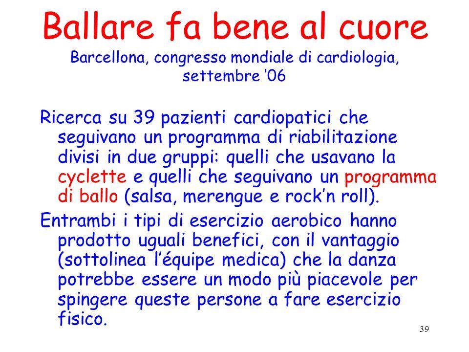 Ballare fa bene al cuore Barcellona, congresso mondiale di cardiologia, settembre '06