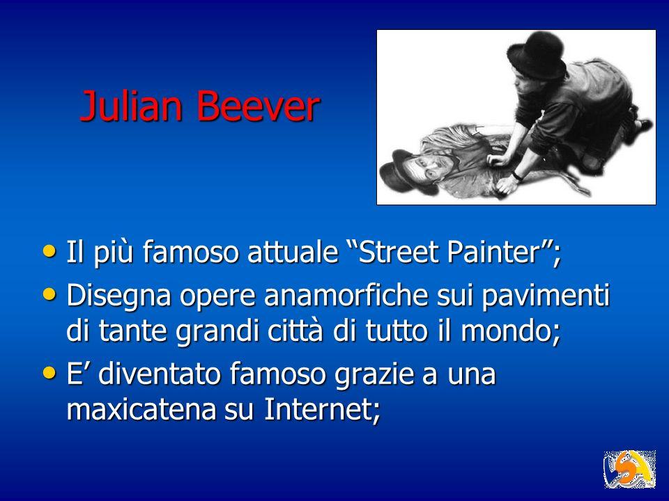 Julian Beever Il più famoso attuale Street Painter ;