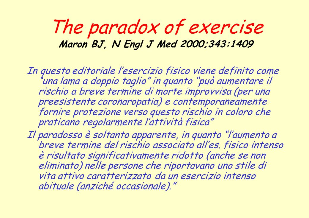 The paradox of exercise Maron BJ, N Engl J Med 2000;343:1409