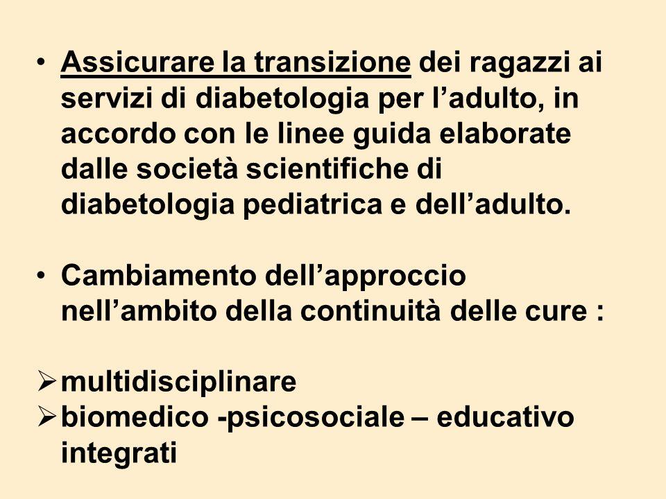 Assicurare la transizione dei ragazzi ai servizi di diabetologia per l'adulto, in accordo con le linee guida elaborate dalle società scientifiche di diabetologia pediatrica e dell'adulto.
