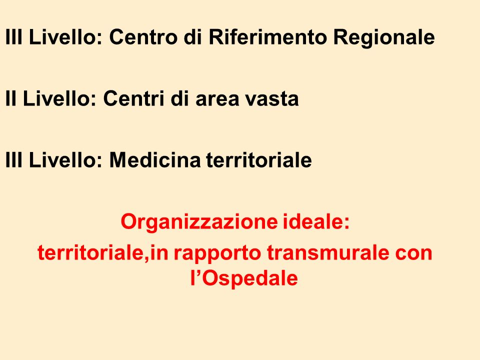 III Livello: Centro di Riferimento Regionale