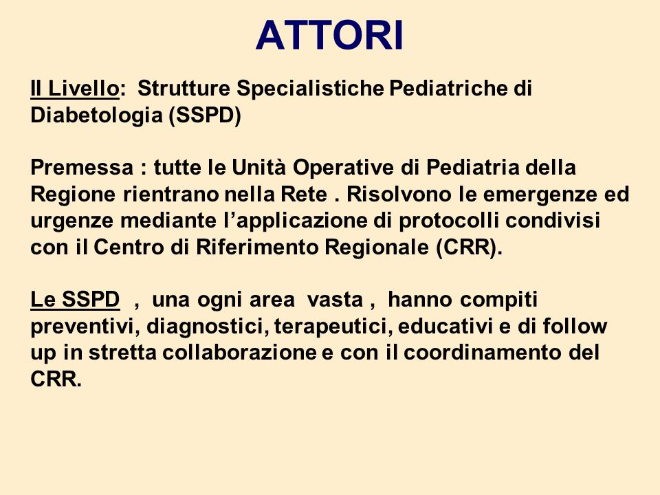 ATTORI II Livello: Strutture Specialistiche Pediatriche di Diabetologia (SSPD)