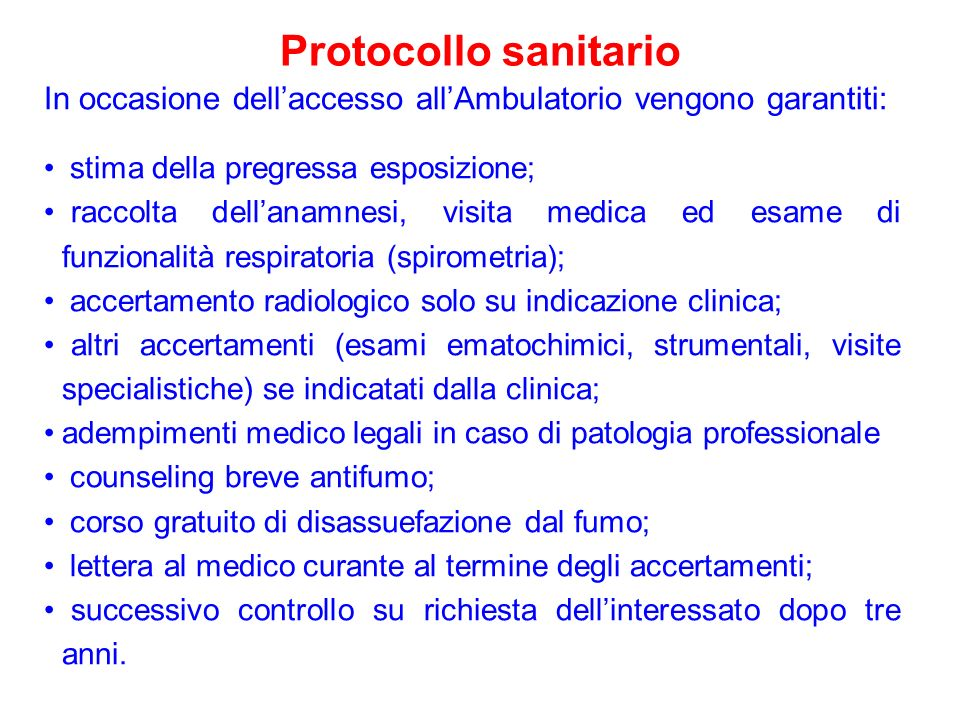 Protocollo sanitario In occasione dell'accesso all'Ambulatorio vengono garantiti: stima della pregressa esposizione;