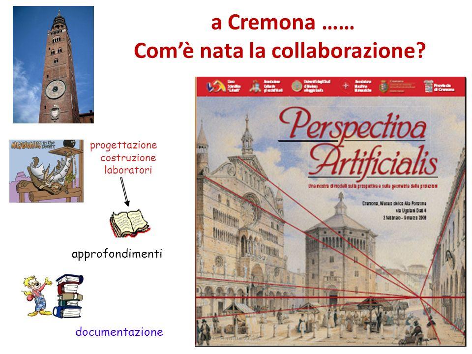a Cremona …… Com'è nata la collaborazione