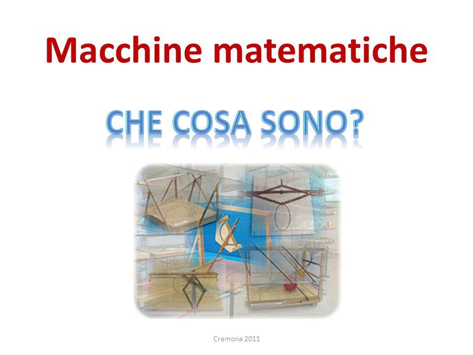 Macchine matematiche Che CosA sono Cremona 2011