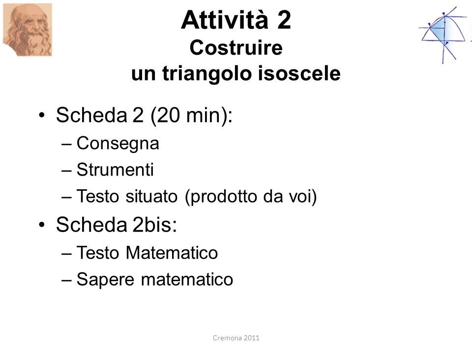 Attività 2 Costruire un triangolo isoscele