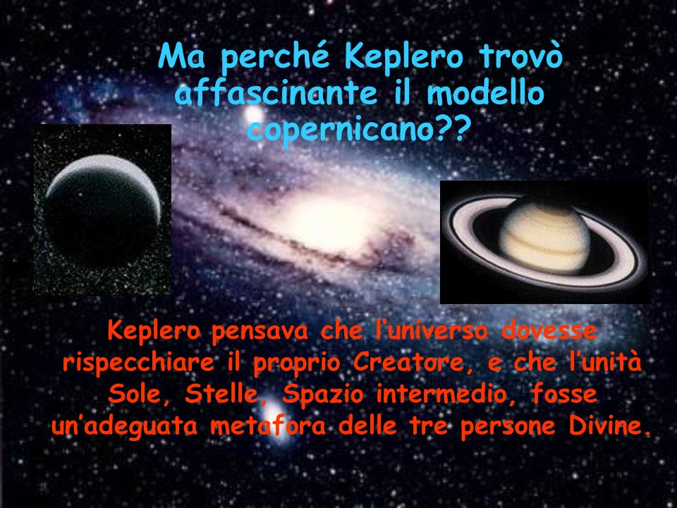 Ma perché Keplero trovò affascinante il modello copernicano