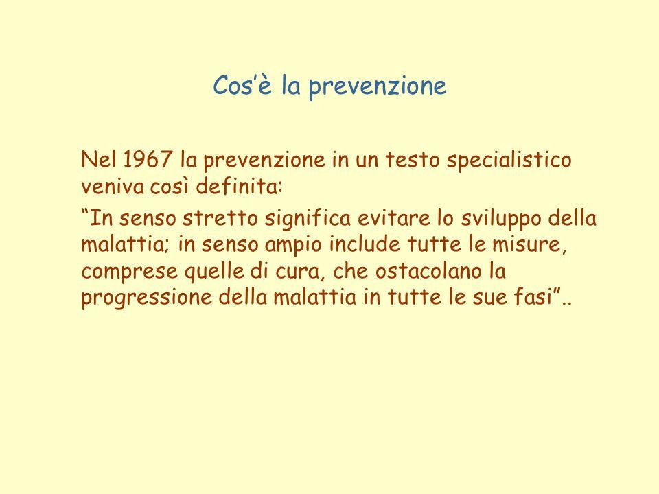Cos'è la prevenzione Nel 1967 la prevenzione in un testo specialistico veniva così definita: