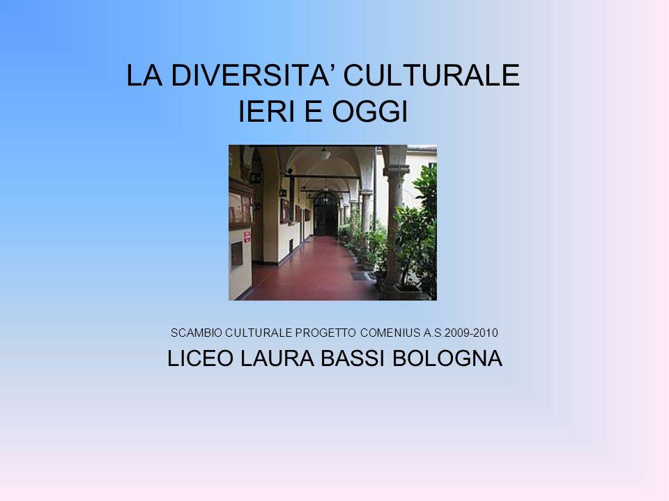 LA DIVERSITA' CULTURALE IERI E OGGI