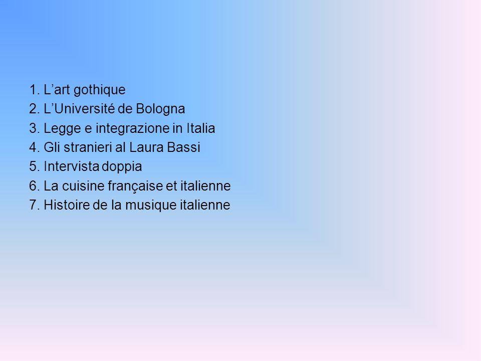 1. L'art gothique 2. L'Université de Bologna. 3. Legge e integrazione in Italia. 4. Gli stranieri al Laura Bassi.