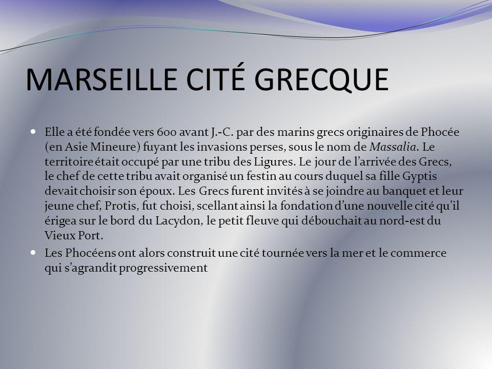 MARSEILLE CITÉ GRECQUE