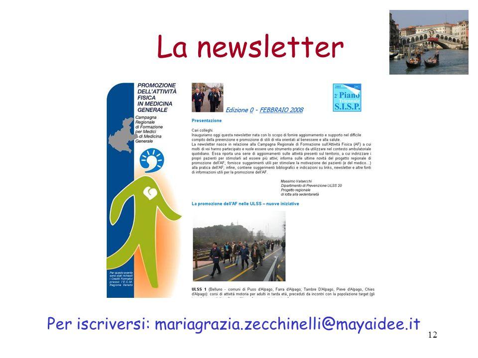 La newsletter Per iscriversi: mariagrazia.zecchinelli@mayaidee.it