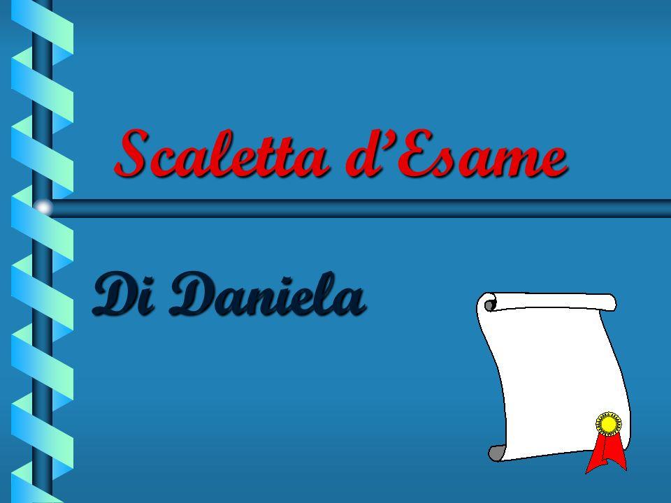 Scaletta d'Esame Di Daniela