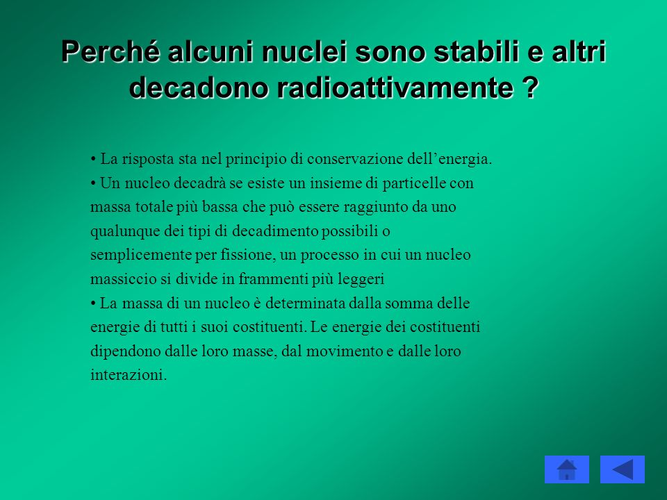 Perché alcuni nuclei sono stabili e altri decadono radioattivamente