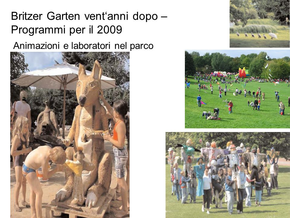 Britzer Garten vent'anni dopo – Programmi per il 2009