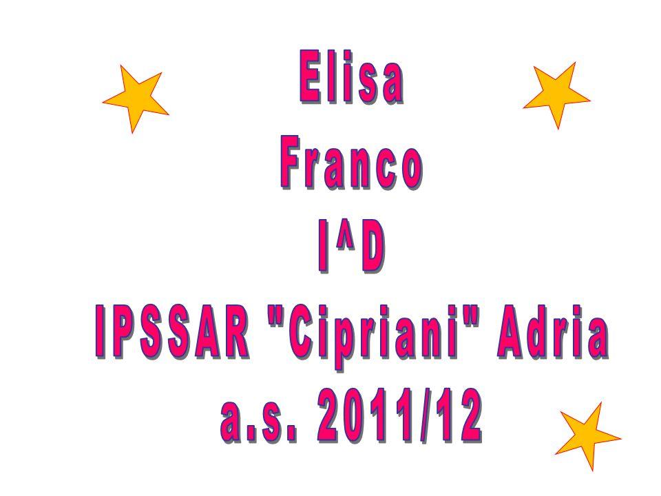 Elisa Franco I^D IPSSAR Cipriani Adria a.s. 2011/12