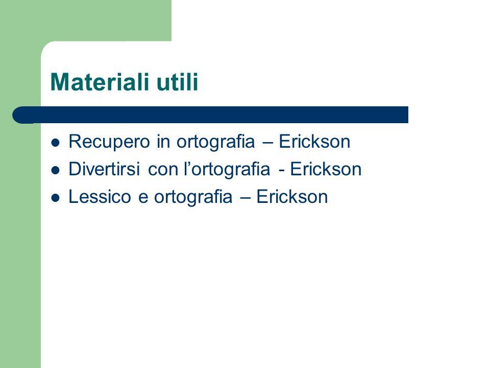 Materiali utili Recupero in ortografia – Erickson