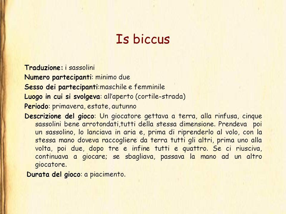 Is biccus Traduzione: i sassolini Numero partecipanti: minimo due