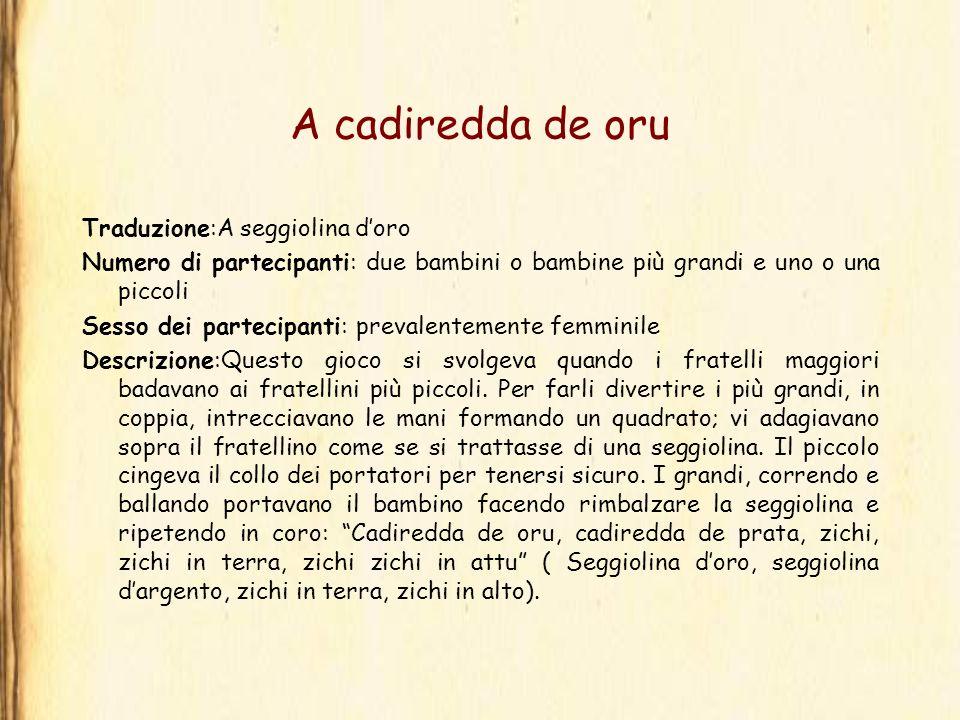 A cadiredda de oru Traduzione:A seggiolina d'oro