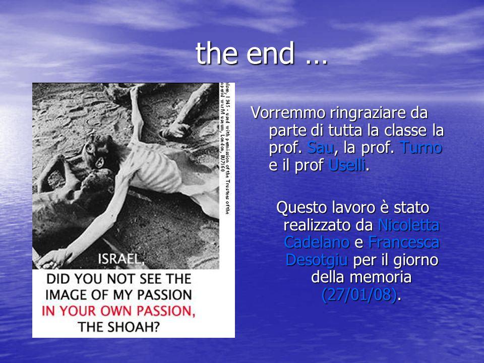 the end … Vorremmo ringraziare da parte di tutta la classe la prof. Sau, la prof. Turno e il prof Uselli.