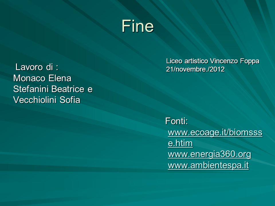Fine Lavoro di : Monaco Elena Stefanini Beatrice e Vecchiolini Sofia